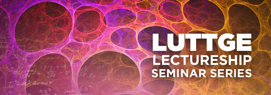 Luttge Lectureship Series